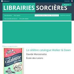 Le célèbre catalogue Walker & Dawn, Davide Morosinotto, École des Loisirs, Medium, 9782211233682