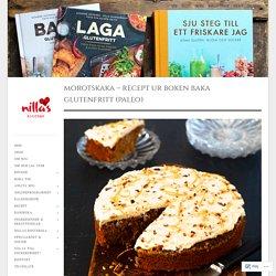 Morotskaka – recept ur boken Baka Glutenfritt (paleo)
