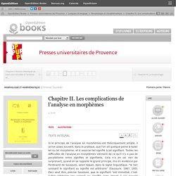 Morphologie et morphématique - Chapitre II. Les complications de l'analyse en morphèmes - Presses universitaires de Provence