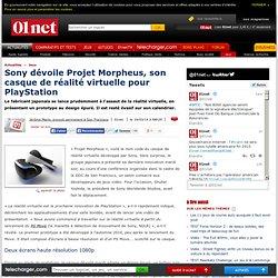Sony dévoile Projet Morpheus, son casque de réalité virtuelle pour PlayStation