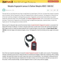 Morpho fingerprint sensor & Safran Morpho MSO 1300 E2