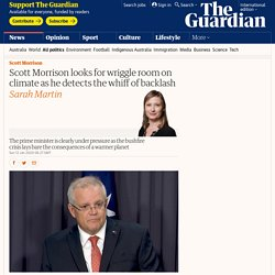 Scott Morrison looks for wriggle room on climate as he detects the whiff of backlash