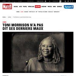 Toni Morrison n'a pas dit ses derniers maux