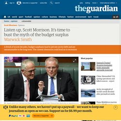Listen up, Scott Morrison. It's time to bust the myth of the budget surplus