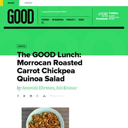 The GOOD Lunch: Morrocan Roasted Carrot Chickpea Quinoa Salad - Lifestyle