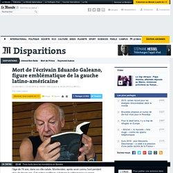Mort de l'écrivain Eduardo Galeano