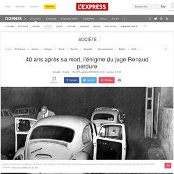 40 ans après sa mort, l'énigme du juge Renaud perdure