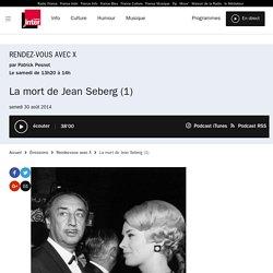 La mort de Jean Seberg (1) du 30 août 2014 - France Inter
