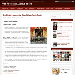 The Mortal Instruments: City of Glass - Free Audio Book 3