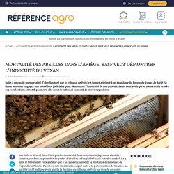 REFERENCE AGRO 10/07/20 MORTALITÉ DES ABEILLES DANS L'ARIÈGE, BASF VEUT DÉMONTRER L'INNOCUITÉ DU VOXAN