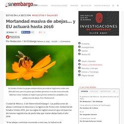 Mortandad masiva de abejas… y EU actuará hasta 2016
