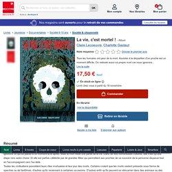 La vie, c'est mortel ! de Claire Lecoeuvre - Album - Livre - Decitre