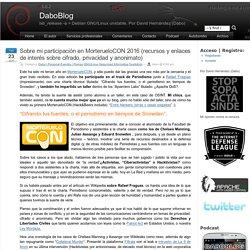 MorterueloCON 2016: Seguridad, Privacidad y Anonimato para Periodistas en tiempos de Snowden