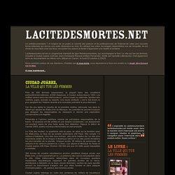 La cité des mortes : web documentaire sur l'affaire des mortes de ciudad juarez