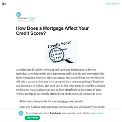 How Does a Mortgage Affect Your Credit Score? – Ratetrade – Medium