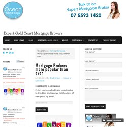 Mortgage Brokers more popular than ever