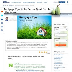 Mortgage Tips - Getting Qualified for a Mortgage