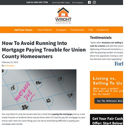 How To Avoid Running Into Mortgage Paying Trouble for Union County Homeowners