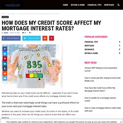 How Does My Credit Score Affect My Mortgage Interest Rates? - VIP Foreign Store