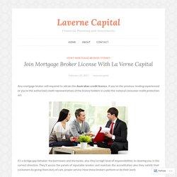 Join Mortgage Broker License With La Verne Capital – Laverne Capital