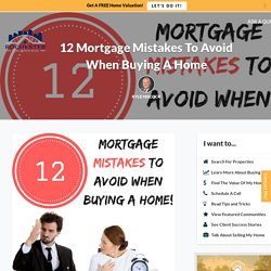 12 Major Mortgage Mistakes To Avoid