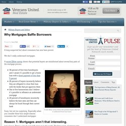 VA Mortgage News - Why Mortgages Baffle Borrowers
