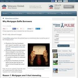 VA Mortgage News - Why Mortgages Baffle Borrowers