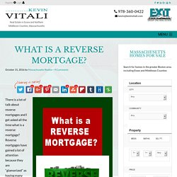 What is a Reverse Mortgage? A Quick Overview of Reverse Mortgages