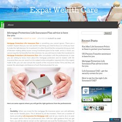 Mortgage Protection Life Insurance Plan advice is here for you « Expat Wealth Care