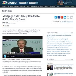 Mortgage Rates Likely Headed to 4.5%: Pimco's Gross - Economy *