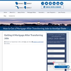 Getting a Mortgage After Transferring Jobs to Another State