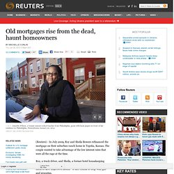 Old mortgages rise from the dead, haunt homeowners