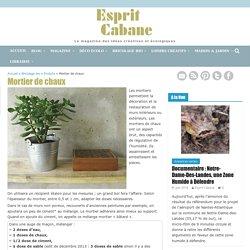 Mortier de chaux, Esprit Cabane, idees creatives et ecologiques