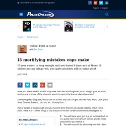13 mortifying mistakes cops make