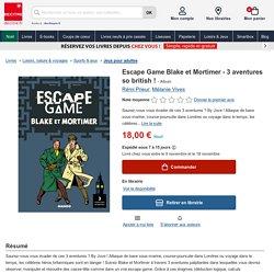 Escape Game Blake et Mortimer - 3 aventures so... de Rémi Prieur - Album - Livre - Decitre