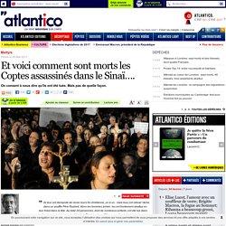 Et voici comment sont morts les Coptes assassinés dans le Sinaï….