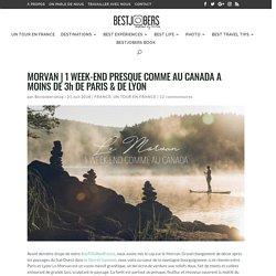 MORVAN 1 WEEK END COMME AU CANADA A - de 3H DE PARIS & LYON