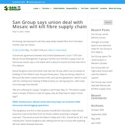 San Group says union deal with Mosaic will kill fibre supply chain - San Group Global Forestry Products