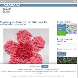 Mosaïque de fleurs 3D, parfaite pour les enfants de maternelle