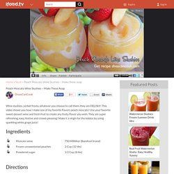 Peach Moscato Wine Slushies ~ Make These Asap Recipe Video by DivasCanCook