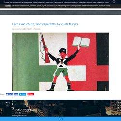 Libro e moschetto, fascista perfetto. La scuola fascista