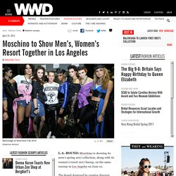 Moschino to Show Men's, Women's Resort Together in Los Angeles – WWD