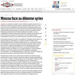 Moscou face au dilemme syrien