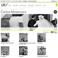 Carlos Moskovics - Instituto Moreira Salles