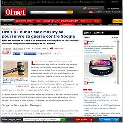 Droit à l'oubli : Max Mosley va poursuivre sa guerre contre Google
