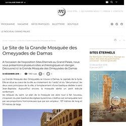 RMN - Grand PalaisLe Site de la Grande Mosquée des Omeyyades de Damas