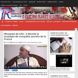 Mosquée de Lille : il dévoile la stratégie de conquête secrète de la France