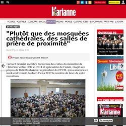"""""""Plutôt que des mosquées cathédrales, des salles de prière de proximité"""""""