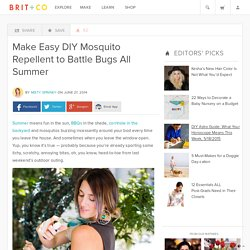 Make Easy DIY Mosquito Repellent to Battle Bugs All Summer