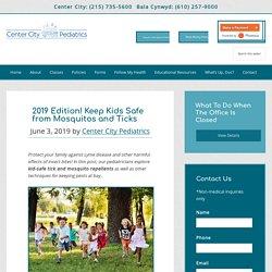 2019 Kid-Safe Tick & Mosquito Repellents – Center City Pediatrics